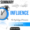 Ant Hive Media - Summary: Robert Cialdini's 'Influence': The Psychology of Persuasion, Revised Edition (Unabridged) artwork