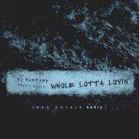 Whole Lotta Lovin' (Bad Royale Remix) - Single Mp3 Download