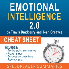 Emotional Intelligence 2.0 by Travis Bradberry and Jean Greaves, The Cheat Sheet: Summary of Emotional Intelligence 2.0 (Unabridged)