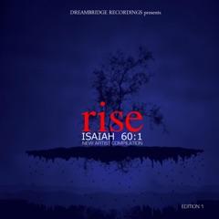 Rise Isaiah 60:1