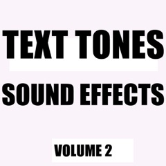 Text Tones Sound Effects Library, Vol. 2