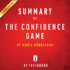 Instaread - Summary of The Confidence Game: by Maria Konnikova  Includes Analysis (Unabridged)  artwork