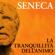 Lucius Annaeus Seneca - La tranquillità dell'animo