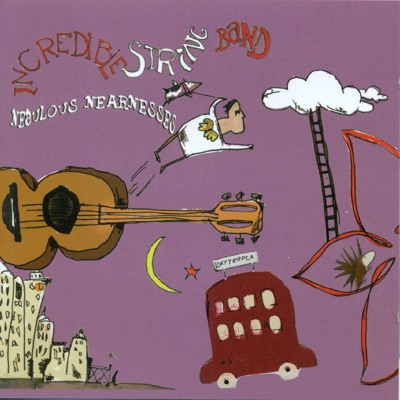Nebulous Nearnesses - The Incredible String Band