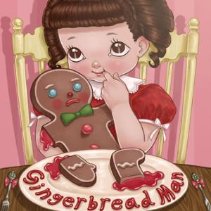 Melanie Martinez - Gingerbread Man