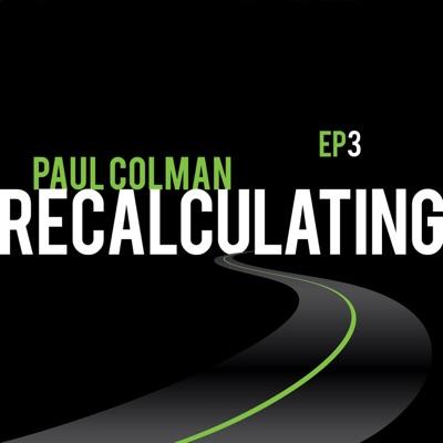 Recalculating EP3 - Paul Colman