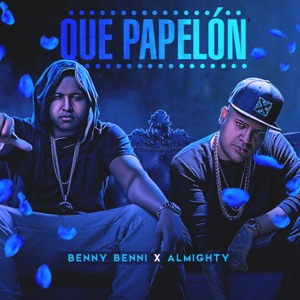 Que Papelón (feat. Almighty) - Single Mp3 Download