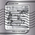 Future Punx - Post-Wave
