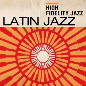 High Fidelity Jazz: Latin Jazz