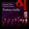 Tristeza criolla - Orquesta tipica Francisco Canaro, Guillermo Rico & Alberto Arenas