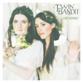 Twin Bandit - Long Monday
