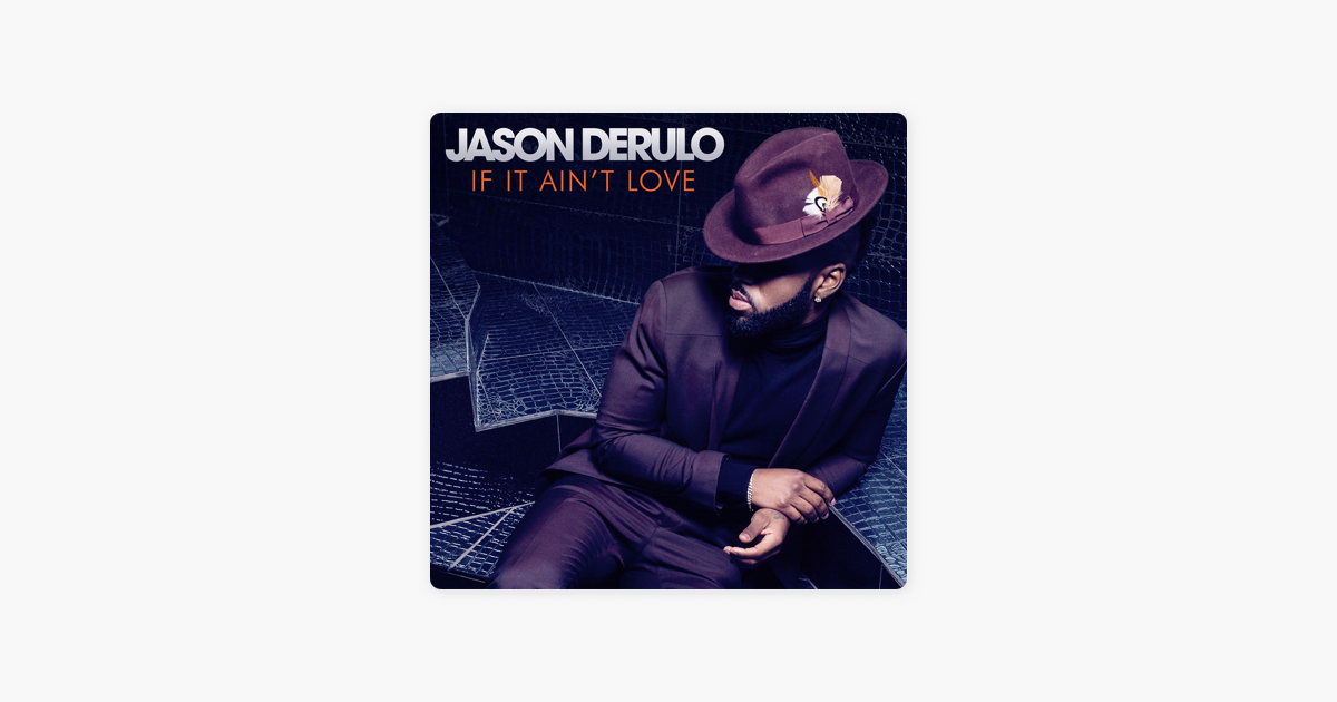 If It Aint Love Single By Jason Derulo On Apple Music