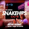 All My Friends (feat. Tinashe & Chance The Rapper) [The Remixes] - EP