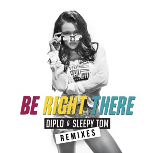 Be Right There (Remixes) - EP Mp3 Download
