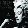 Caroline Costa - What a Feeling Song Lyrics