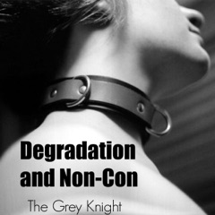Degradation and Non-Con (Unabridged)