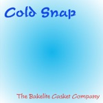 The Bakelite Casket Company - Cold Snap