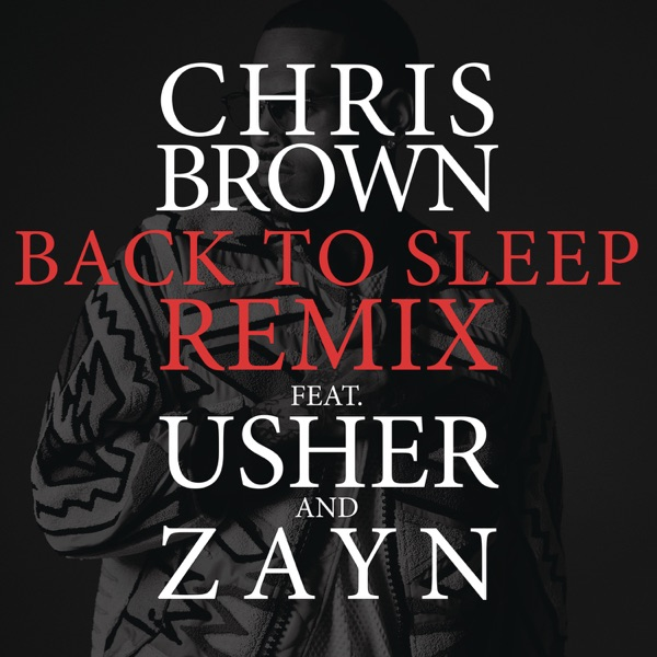 Back To Sleep (Remix) [feat. Usher & ZAYN] - Single