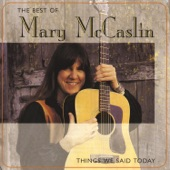 Mary McCaslin - Things We Said Today
