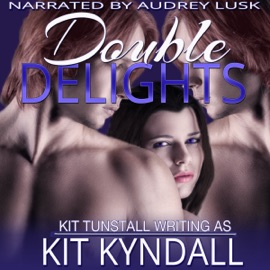 Double Delights: Curvy Contemporary Menage (Unabridged) - Kit Kyndall & Kit Tunstall mp3 listen download