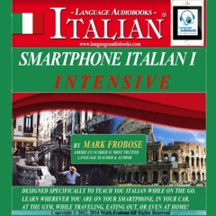 Smartphone Italian 1 Intensive: 4 Hours of Accelerated and Portable Italian Instruction [English and Italian Edition] (Unabridged)
