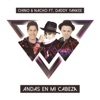 Andas En Mi Cabeza feat Daddy Yankee Single