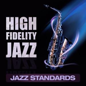 High Fidelity Jazz: Jazz Standards