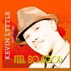 Feel So Good (feat. Shaggy) - Single, Kevin Lyttle