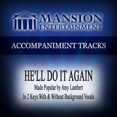 He'll Do It Again (Made Popular by Amy Lambert) [Accompaniment Track] - EP