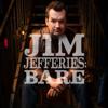 Bare - Jim Jefferies