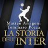 Matteo Arrigoni & Tommaso Pozza - La storia dell'Inter portada