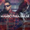 Mambo Para Bailar feat Arcangel Single
