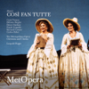 Mozart: Così fan tutte, K. 588 (Recorded Live at The Met - December 7, 1991) - The Metropolitan Opera, Carol Vaness, Delores Ziegler, Dawn Upshaw, Frank Lopardo, Richard Cowan, Carlos Feller & Leopold Hager