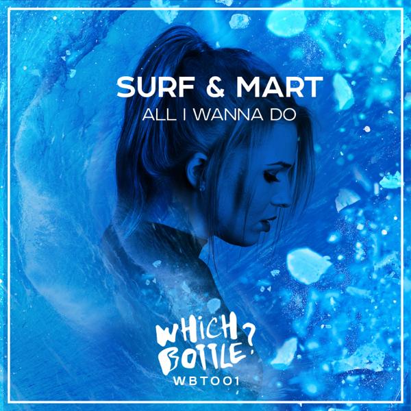 Surf & Martの「All I Wanna Do ...