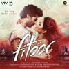 Fitoor     songs