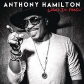 Anthony Hamilton feat. The HamilTones - What I'm Feelin'