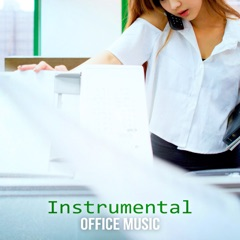 Instrumental Office Music – Over 120 Minutes the Best Chillout Music at Work