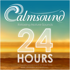 Calmsound - Relaxing Nature Sounds: 24 Hours of Exquisite Nature Sounds for Deep Sleep, Study, Meditation and Mindfulness