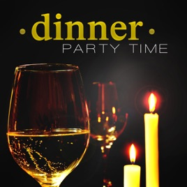 Dinner Party Music dinner party time: best restaurant music, piano bar chill out