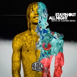 Stayin Out All Night (Boys of Zummer Remix) - Single Mp3 Download