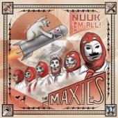 The Maxies - Bad Guys