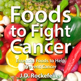 ‎Foods to Fight Cancer: Essential Foods to Help Prevent Cancer (Unabridged)
