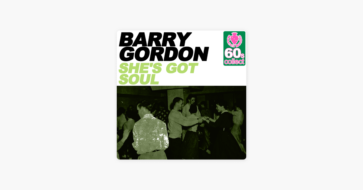 She\'s Got Soul (Remastered) - Single by Barry Gordon on Apple Music