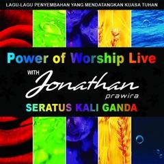 Power of Worship Live with Jonathan Prawira: Seratus Kali Ganda