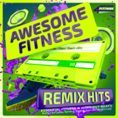 Awesome Fitness Remix Hits - Essential Fitness & Workout Beats - Perfect for Cardio, Running, Jogging, Gym and Weight Loss