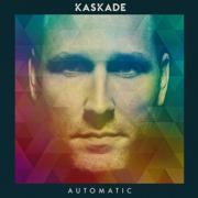 Automatic - Kaskade - Kaskade