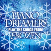 Piano Dreamers Play the Songs from Frozen