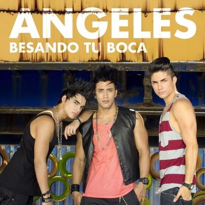 Besando Tu Boca - Single - Ángeles