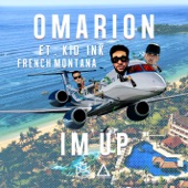 Omarion - I'm Up (feat. Kid Ink & French Montana)