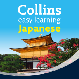 Japanese Easy Learning Audio Course: Learn to speak Japanese the easy way with Collins (Unabridged) audiobook